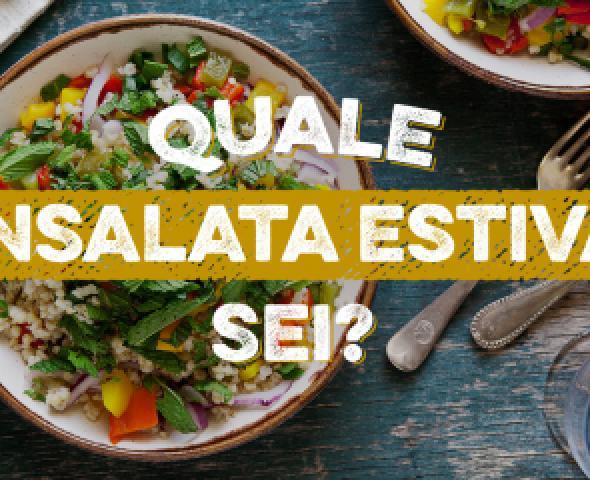 Quale insalata estiva sei?
